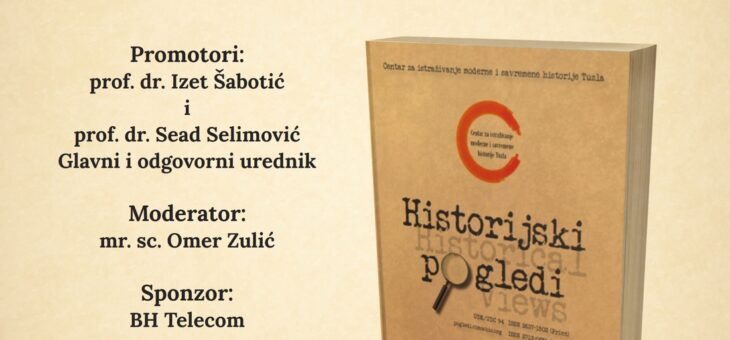 "PREDSTAVLJEN ČASOPIS ""HISTORIJSKI POGLEDI"", GOD. III, BR. 4, TUZLA 2020"